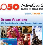 ACTIVEOVER50 | Dream Vacations – Special Travel Issue